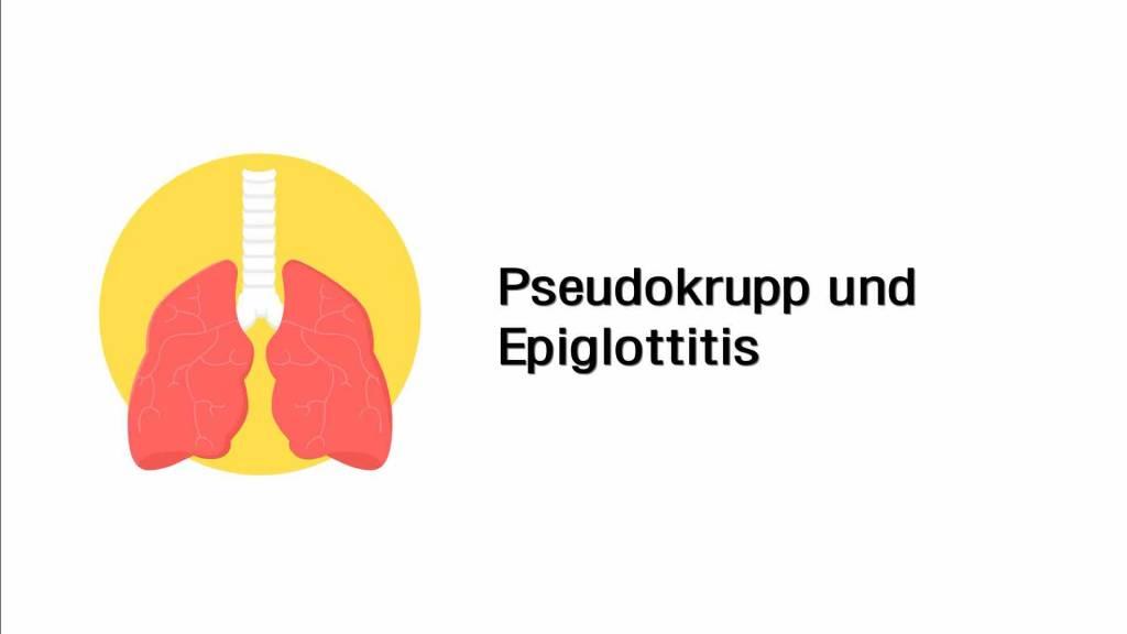 Pseudokrupp und Epiglottits